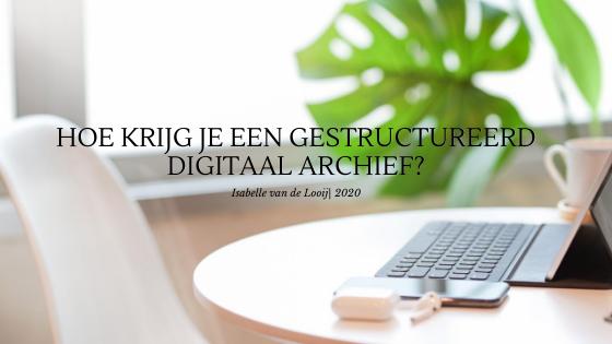Digitaal archief opruimen